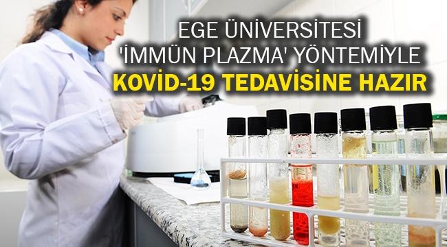 Ege Üniversitesi 'immün plazma' yöntemiyle Kovid-19 tedavisine hazır