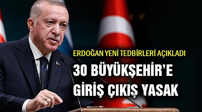 Erdoğan: 30 büyükşehir araç giriş çıkışına kapatıldı