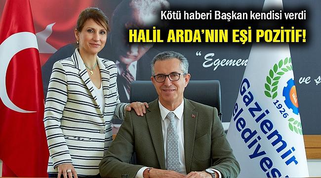 Gaziemir Belediye Başkanı Arda'nın eşi korona virüsü kaptı!