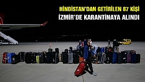 Hindistan'dan İzmir'e getirilen 87 Türk karantinaya alındı