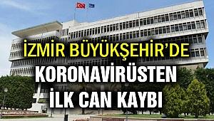 İzmir Büyükşehir Belediyesinde koronadan ilk ölüm