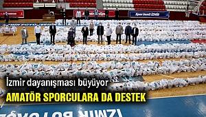 İzmir dayanışması.... Amatör sporcularla antrenörlere de katkı