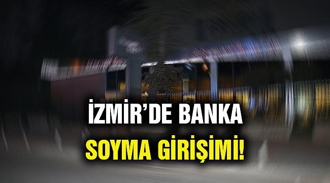 İzmir'de banka soyma girişimi
