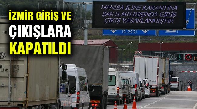İzmir, giriş ve çıkışları kapattı!