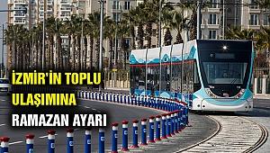 İzmir'in toplu ulaşımına Ramazan ayarı