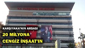 Karşıyaka Belediyesi arsasını Cengiz İnşaat'a sattı