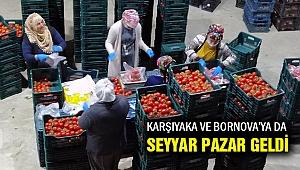 Karşıyaka ve Bornova'ya da 'Seyyar Pazar' geldi