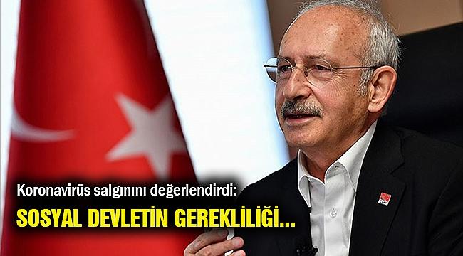 Kılıçdaroğlu: Salgın sosyal devletin gerekliliğini bir kez daha hatırlattı