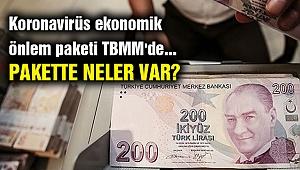 Koronavirüs ekonomik önlem paketi TBMM'de... Pakette neler var?
