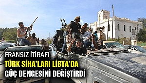 Le Monde: Türk SİHA'ları Libya'da güç dengesini değiştirdi