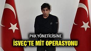 MİT, PKK yöneticisini İsveç'te paketledi