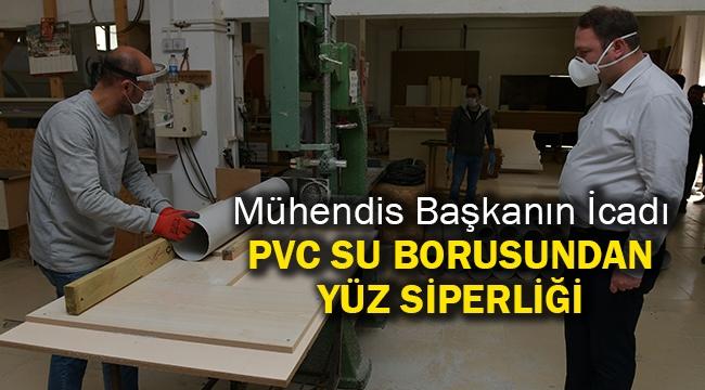 Mühendis Başkanın İcadı: PVC su borusundan yüz siperliği