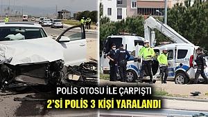 Polis otosu ile çarpıştı... 2'si polis 3 kişi yaralandı!