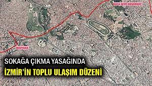 Sokağa çıkması serbest olanlar için İzmir'de toplu ulaşım düzeni...