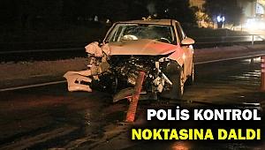 Aracı ile polis kontrol noktasına daldı...