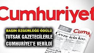 Basın Özgürlüğü ödülü tutsak gazetecilerle Cumhuriyet'e...