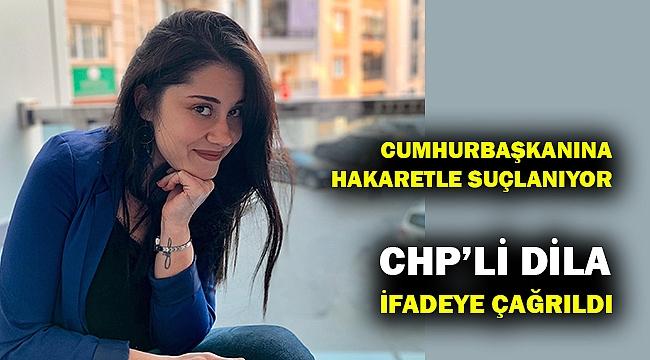 CHP'li Dila ifade için emniyettie! Cumhurbaşkanına hakaretle suçlanıyor...