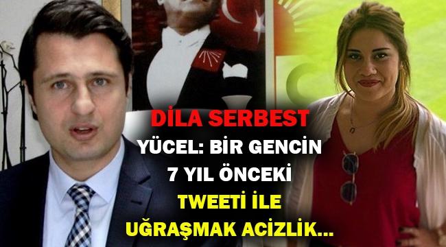 CHP'li Dila serbest kaldı... İl Başkanı Yücel'den iktidara sert sözler...