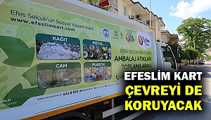 Efeslim Kart çevreyi de koruyacak