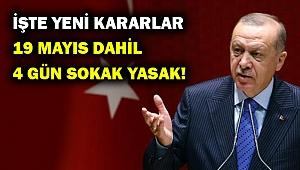 Erdoğan yeni kararları açıkladı... 4 gün yasak var!