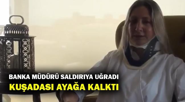 Garanti Bankası Kuşadası Şube Müdürü Pelin Yarmacı'ya saldırı!