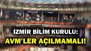 İzmir Bilim Kurulundan net tavır: AVM'ler açılmamalıdır