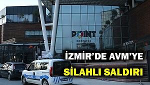 İzmir Bornova'daki AVM'ye silahlı saldırı