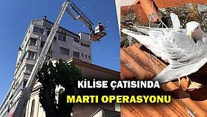 İzmir'de kilisenin çatısında Martı operasyonu