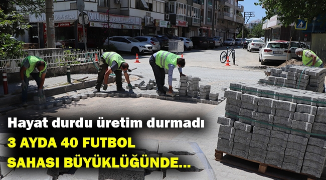 İzmir'de üç ayda 40 futbol sahası büyüklüğünde alan parke kaplandı