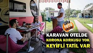 Karavan Otel'de korona korkusu yok!