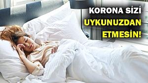 Koronavirüse karşı uyku sağlığınızı koruyun!