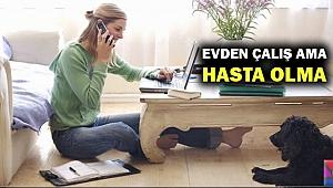 Sizin evde çalışma pozisyonunuz ne kadar sağlıklı?