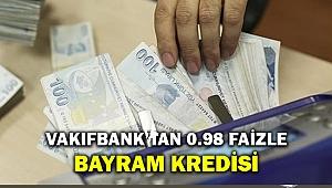 VakıfBank'tan 0.98 faizle Bayram Kredisi