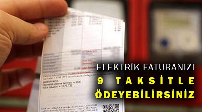 Aydem ve Gediz açıkladı: Elektrik faturalarına 9 ay taksit imkanı