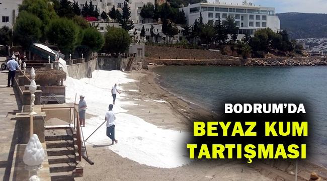 Bodrum'da otelin özel plajına dökülen beyaz kum büyük tepki çekti