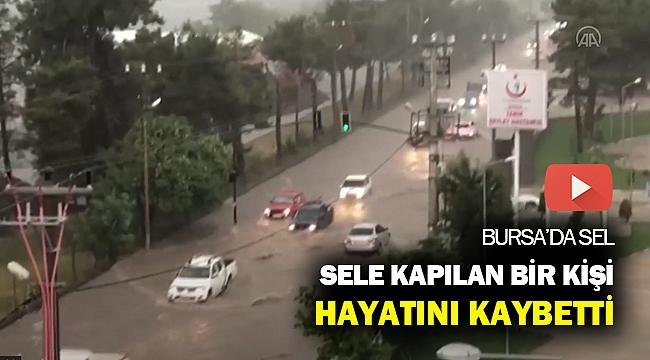Bursa'da sel can aldı...