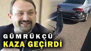 Çiğli Belediye Başkanı Gümrükçü kaza geçirdi!