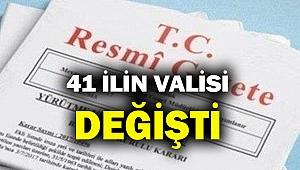 İzmir dahil, 41 ilin valisi değişti!
