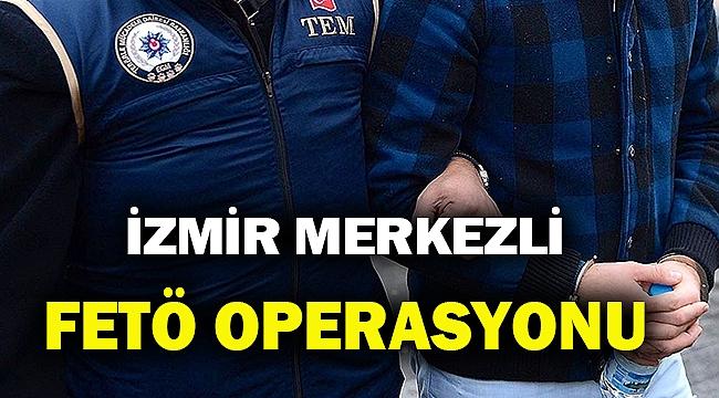 İzmir merkezli 22 ilde 191 zanlının yakalanması için FETÖ operasyonu
