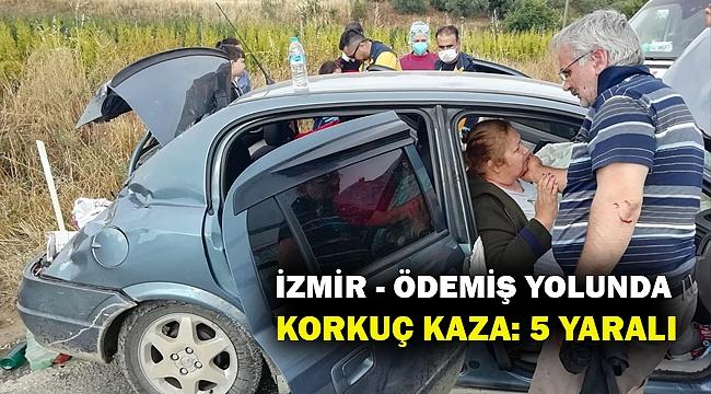 İzmir - Ödemiş yolunda korkunç kaza... 5 kişi yaralandı...
