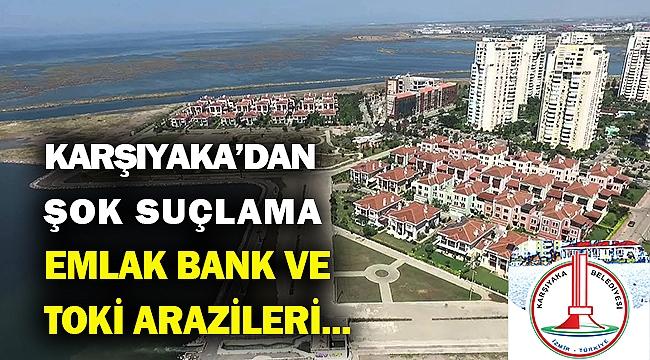 Karşıyaka'da TOKİ arazileri 'çok uygun fiyatlarla' özel şahıslara satılmış!