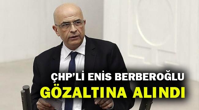 Milletvekilliği düşürülen CHP'li Enis Berberoğlu, İstanbul'da gözaltına alındı