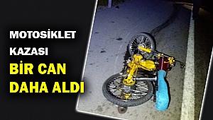 Motosiklet kazası bir can daha aldı... Adres yine Muğla...