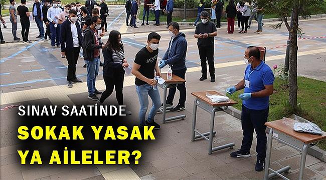 Sınav saatlerinde sınırlı sokağa çıkma yasağı geldi