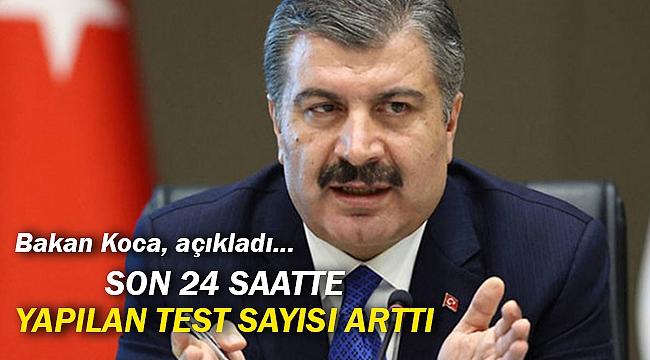 Son 24 saatte yapılan test sayısı arttı
