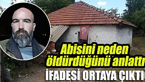 Torbalı'da ağabey cinayeti... Neden öldürdüğü ortaya çıktı...