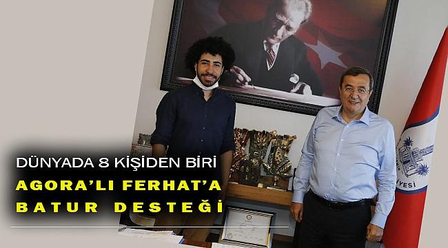 Agoralı Ferhat'aBaşkan Abdül Batur destek verecek