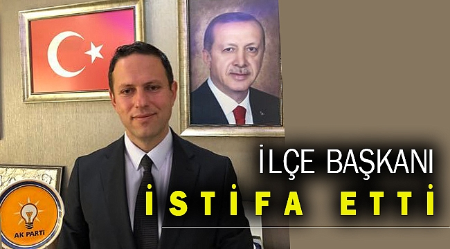 AK Parti İzmir'de ilçe başkanı istifa etti