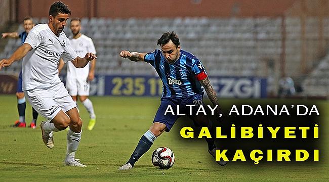 Altay, Adana'dan tek puanla döndü