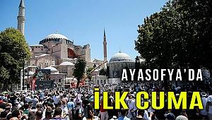 Ayasofya'da 86 yıl sonra ilk Cuma namazı kılınıyor